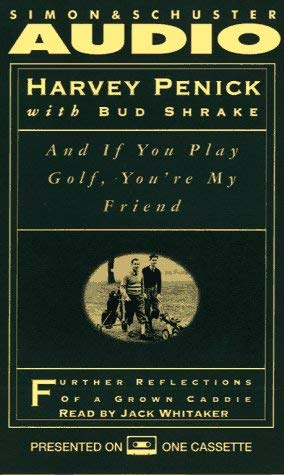 And If You Play Golf, You're My Friend: Further Reflections of a Grown Caddie 9780671881016
