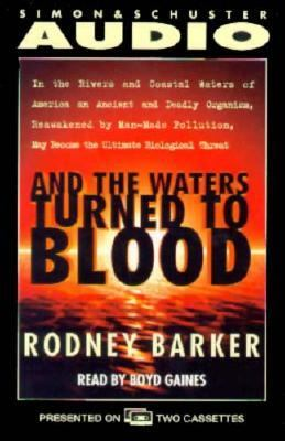 And the Waters Turned to Blood: The Ultimate Biological Threat Cassette 9780671575595