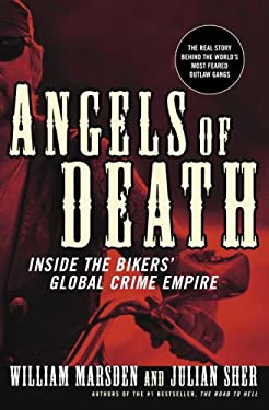 Angels of Death: Inside the Bikers' Global Crime Empire 9780676977301