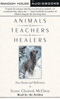 Animals as Teachers and Healers: True Stories and Reflections 9780679459330