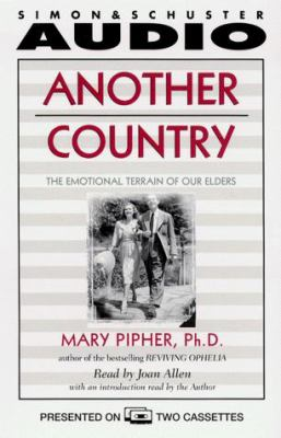 Another Country: The Emotional Terrain of Our Elders 9780671044756