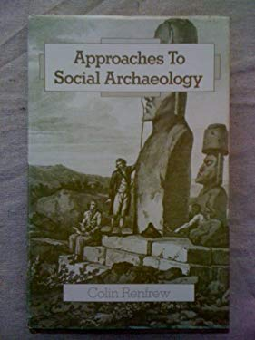 Approaches to Social Archaeology 9780674041653
