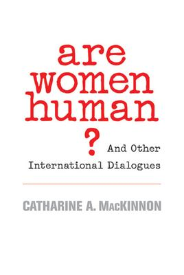 Are Women Human?: And Other International Dialogues 9780674025554