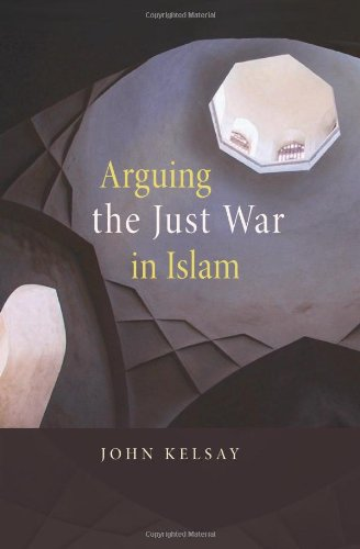 Arguing the Just War in Islam 9780674032347