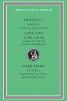 Poetics. Longinus: On the Sublime. Demetrius: On Style