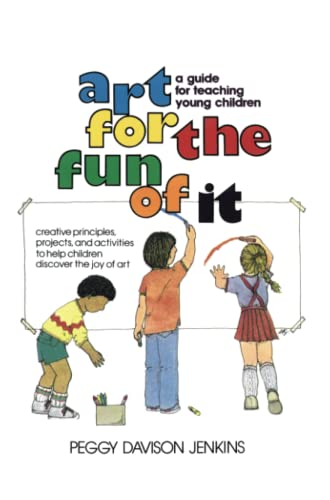 Art for the Fun of It: A Guide for Teaching Young Children 9780671761516