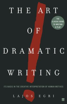 Art of Dramatic Writing: Its Basis in the Creative Interpretation of Human Motives 9780671213329