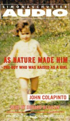 As Nature Made Him: The Boy Who Was Raised as a Girl 9780671047924