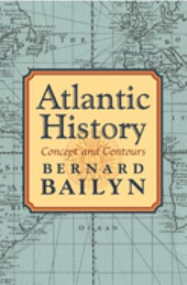 Atlantic History: Concept and Contours 9780674016880