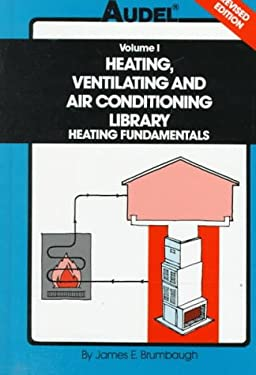 Audel Heating, Ventilating and Air Conditioning Library: Heating Fundamentals, Furnaces, Boilers, Boiler Conversions 9780672233890
