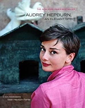 Audrey Hepburn, an Elegant Spirit: A Son Remembers 9780671024796