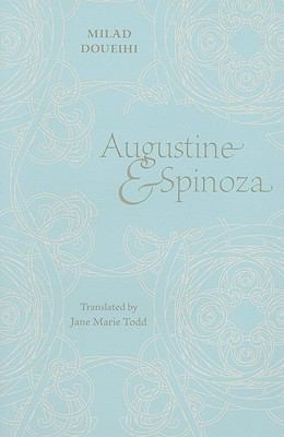 Augustine and Spinoza 9780674050631