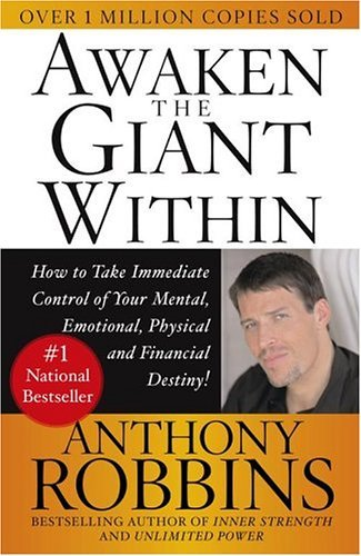 Awaken the Giant Within: How to Take Immediate Control of Your Mental, Emotional, Physical & Financial Destiny! 9780671791544