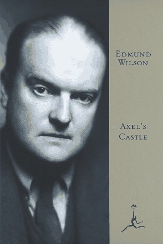Axel's Castle: A Story of the Imaginative Literature of 1870-1930 9780679602330
