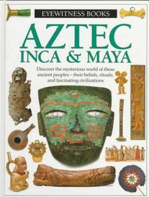 Aztec, Inca & Maya 9780679838838
