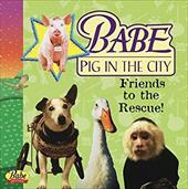 Babe Pig in the City: Friends to the Rescue! 2491071