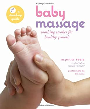 Baby Massage: Soothing Strokes for Healthy Growth 9780670037506