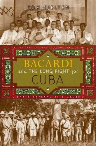 Bacardi and the Long Fight for Cuba: The Biography of a Cause 9780670019786