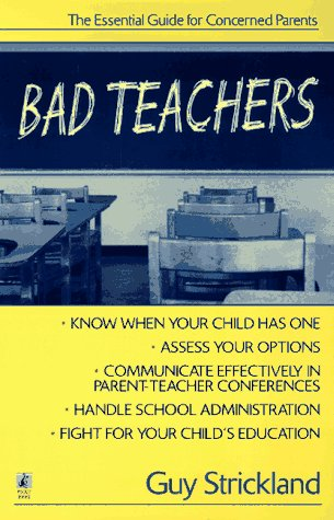 Bad Teachers: The Essential Guide for Concerned Parents 9780671529345