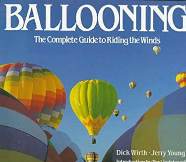 Ballooning: The Complete Guide to Riding the Winds 9780679731160