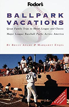 Ballpark Vacations: Great Family Trips to Minor League and Classic Major League Ballparks Across AME Rica 9780679031529