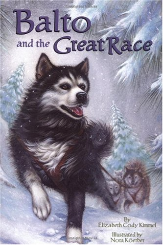 Balto And The Great Race By Elizabeth Cody Kimmel Nora