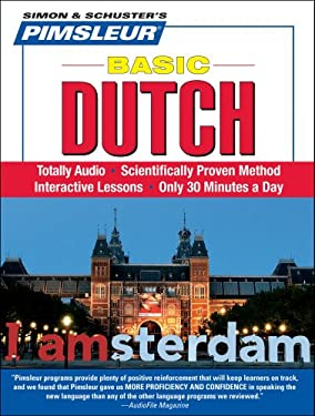 Dutch, Basic: Learn to Speak and Understand Dutch with Pimsleur Language Programs 9780671047788