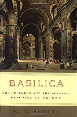 Basilica: The Splendor and the Scandal: Building St. Peter's 9780670037766