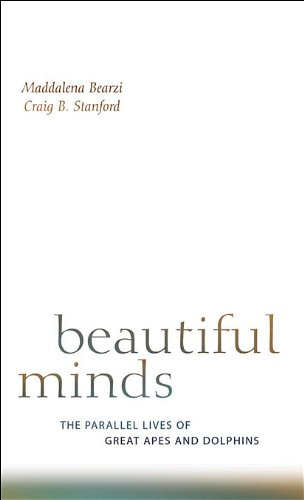 Beautiful Minds: The Parallel Lives of Great Apes and Dolphins 9780674046276