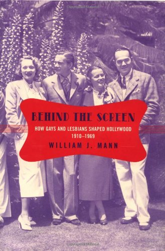 Behind the Screen: How Gays and Lesbians Shaped Hollywood, 1910-1969 9780670030170