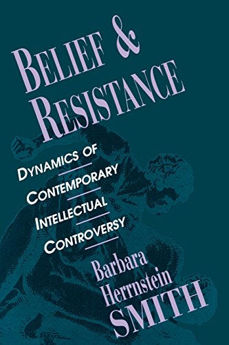 Belief and Resistance: Dynamics of Contemporary Intellectual Controversy 9780674064928