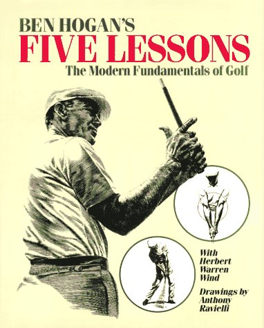 Ben Hogan's Five Lessons: The Modern Fundamentals of Golf 9780671723019