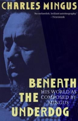 Beneath the Underdog: His World as Composed by Mingus 9780679737612