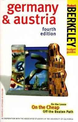 Berkeley Guides: Germany & Austria Berkeley Guides: Germany & Austria: On the Loose, on the Cheap, Off the Beaten Path on the Loose, on the Cheap, Off 9780679031789
