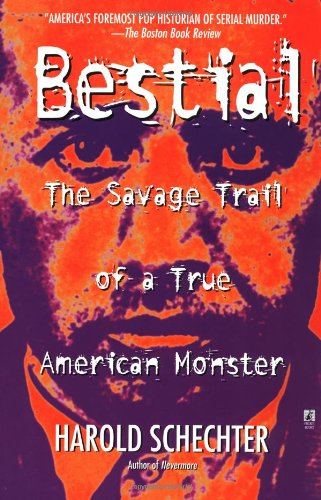 Bestial: The Savage Trail of a True American Monster 9780671732189