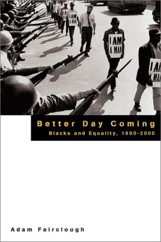 Better Day Coming: Blacks and Equality, 1890-2000 9780670875924