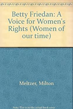 Betty Friedan: 2a Voice for Women's Rights - Meltzer, Milton / Marchesi, Stephen