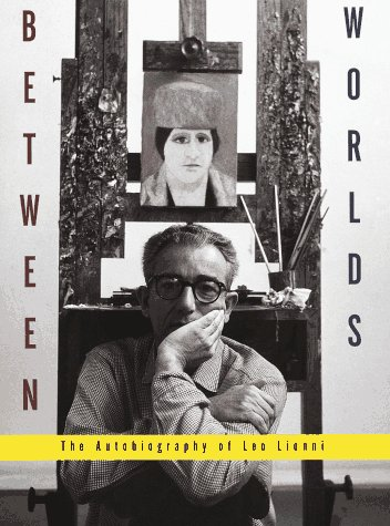Between Worlds: The Autobiography of Leo Lionni 9780679423935