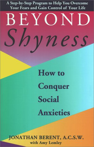 Beyond Shyness: How to Conquer Social Anxiety Step: How to Conquer Social Anxieties 9780671885250