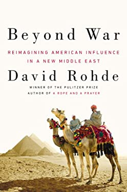 Beyond War: Technology, Economic Growth, and American Influence in a New Middle East 9780670026449