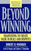 Beyond Winning: Negotiating to Create Value in Deals and Disputes 9780674012318
