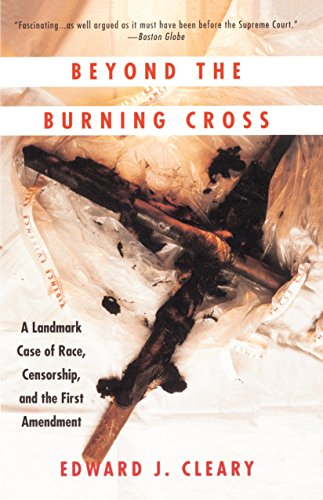Beyond the Burning Cross: A Landmark Case of Race, Censorship, and the First Amendment 9780679747031