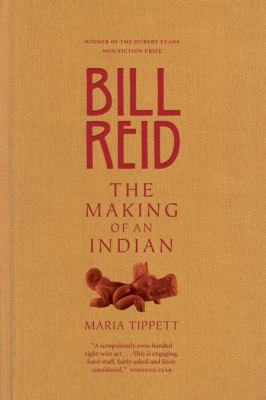 Bill Reid: The Making of an Indian 9780679311942