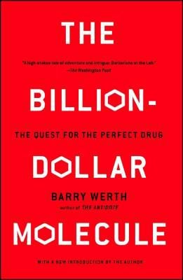 Billion Dollar Molecule: The Quest for the Perfect Drug
