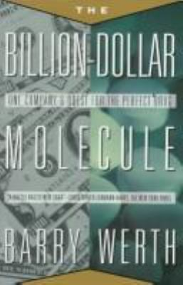 Billion Dollar Molecule: One Company's Quest for the Perfect Drug 9780671723279