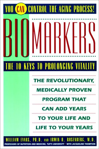 Biomarkers: The 10 Keys to Prolonging Vitality 9780671778989
