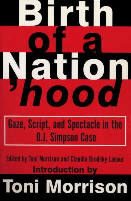 Birth of a Nation'hood: Gaze, Script, and Spectacle in the O.J. Simpson Case 9780679758938