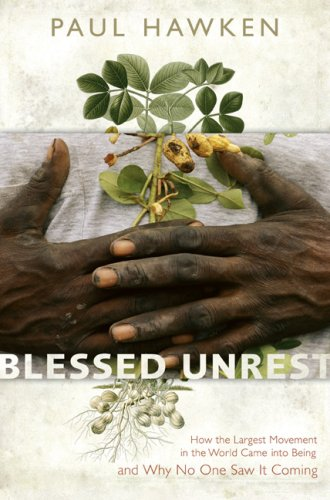 Blessed Unrest: How the Largest Movement in the World Came Into Being and Why No One Saw It Coming 9780670038527