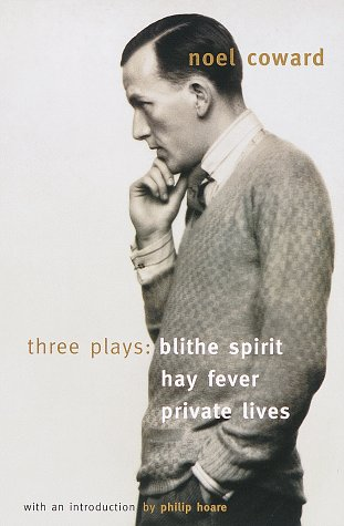 Blithe Spirit, Hay Fever, Private Lives: Three Plays 9780679781790