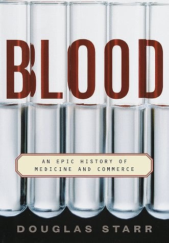 Blood: An Epic History of Medicine and Commerce 9780679418757